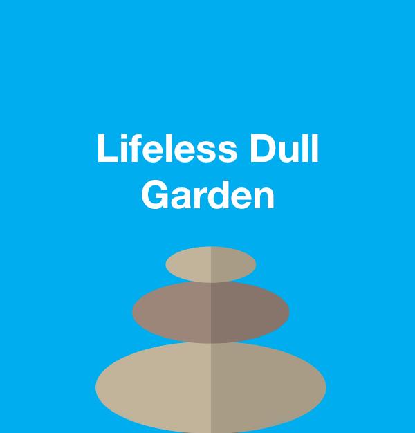 Lifeless Dull Garden