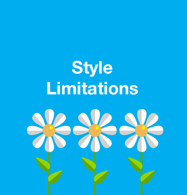 Style Limitations